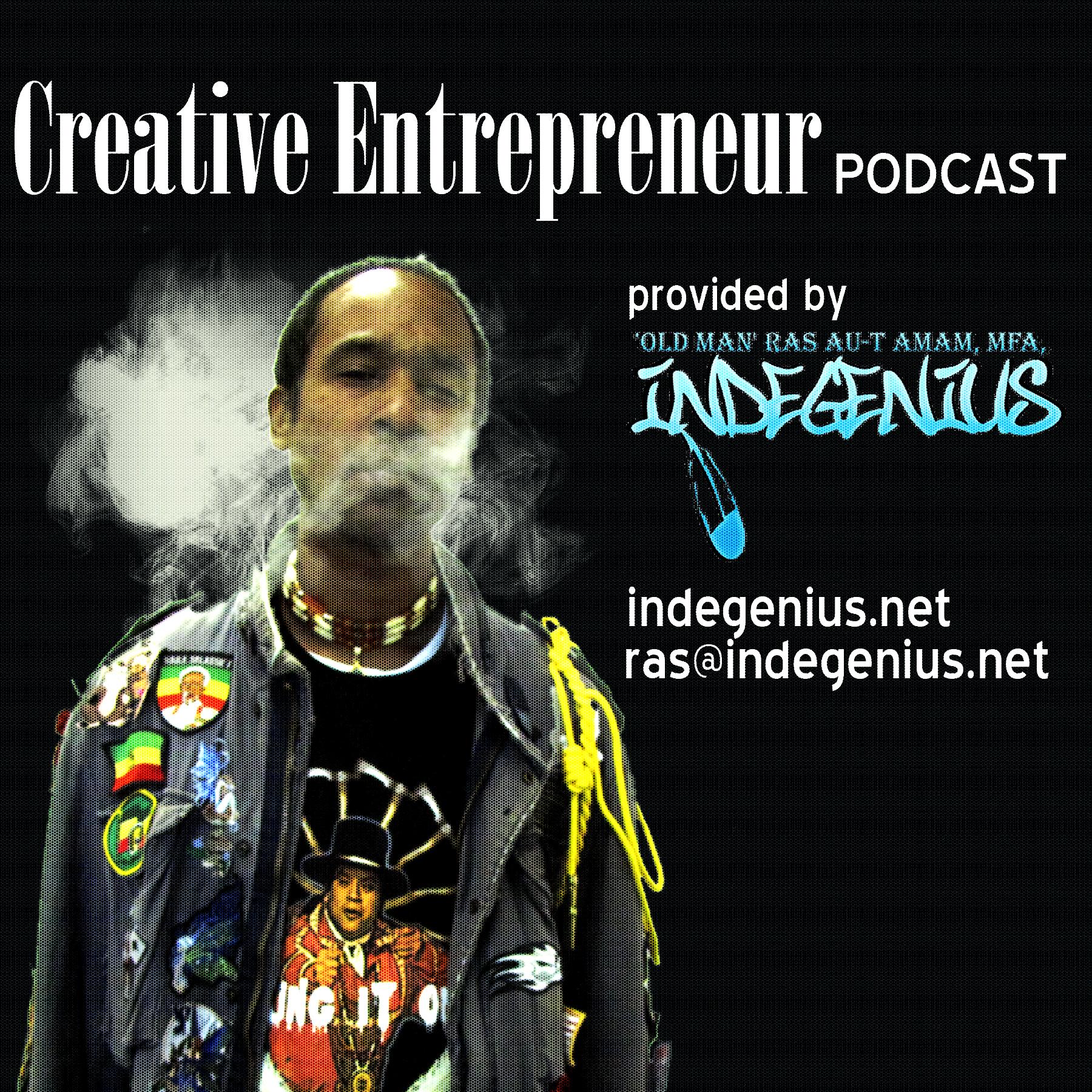Creative Entrepreneur Podcast – Ras Au-t Amam MFA Indegenius